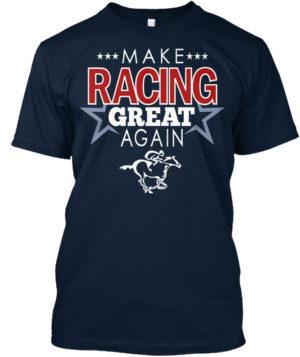 Make Horse Racing Great Again T Shirt